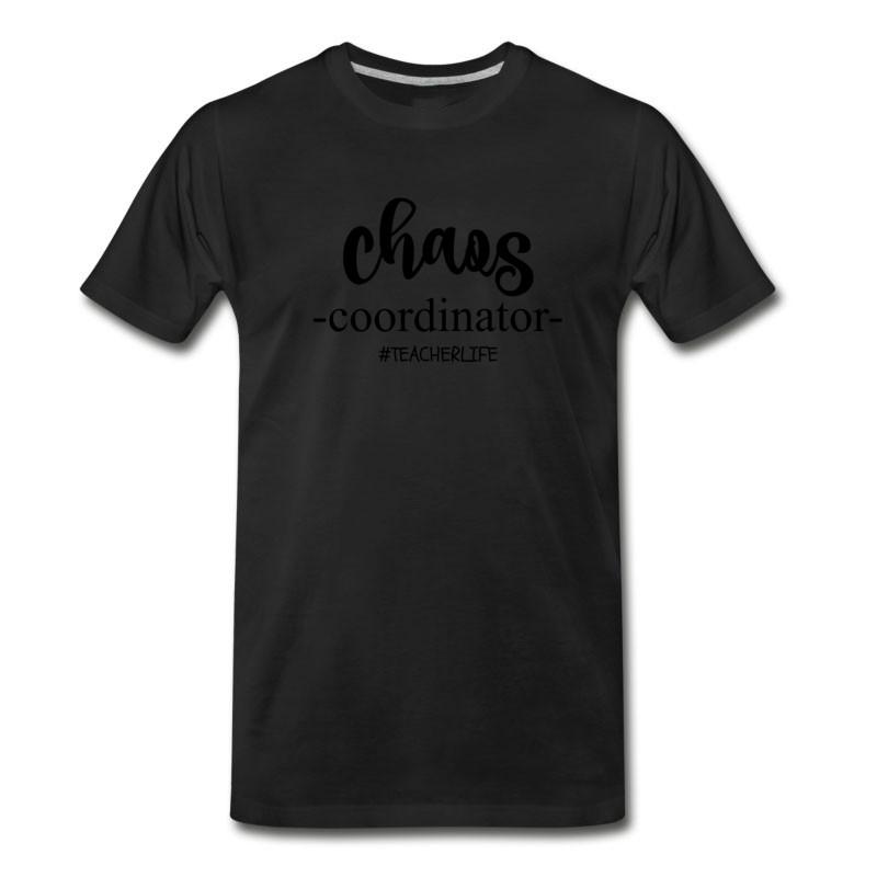 Men's CHAOS COORDINATOR #TEACHERLIFE T-Shirt